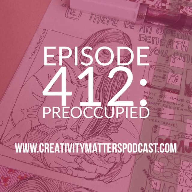 Episode 412 Preoccupied