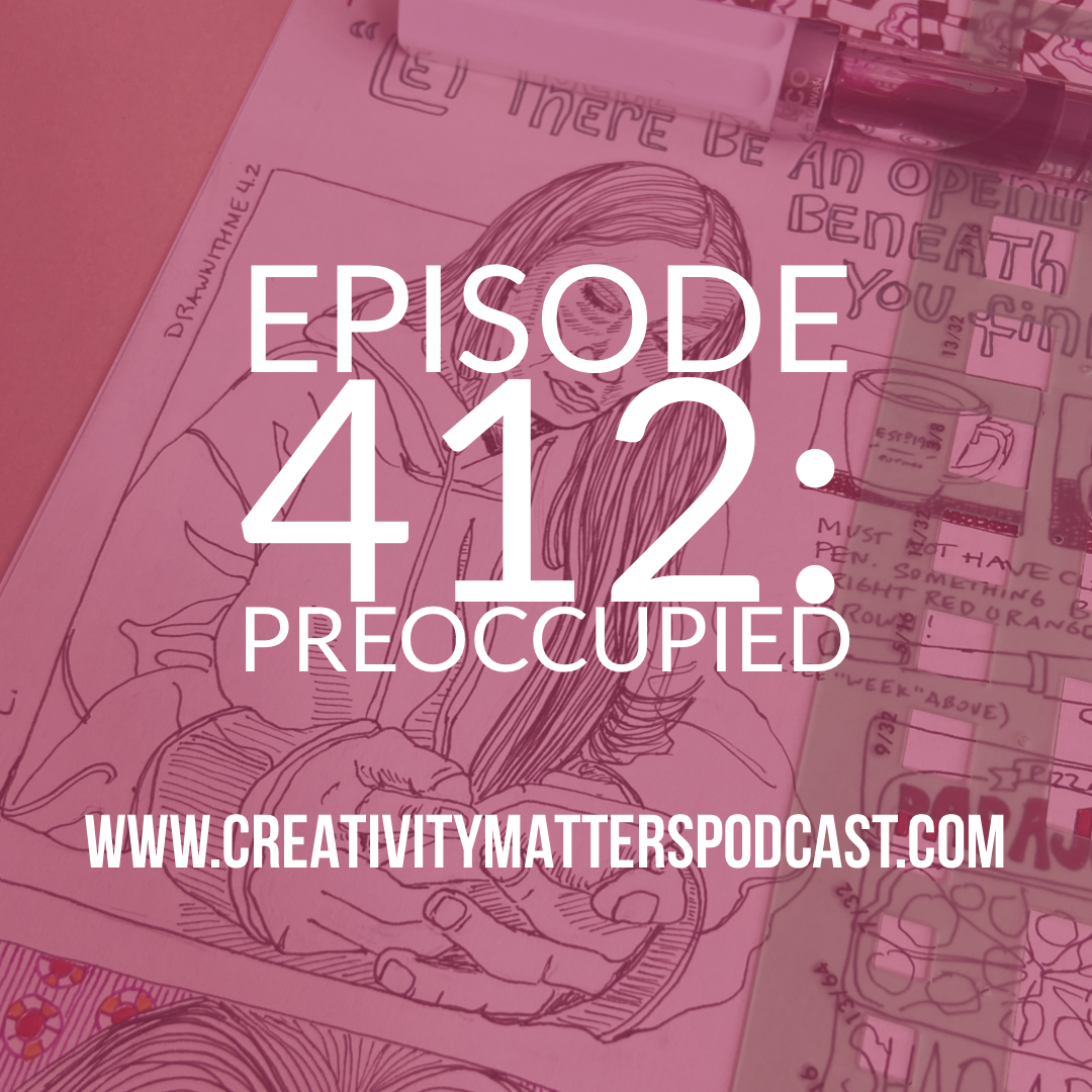 Episode 412 Preoccupied