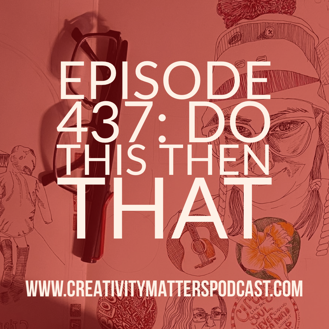 Episode 437: Do This Then That
