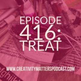 Episode 416: Treat