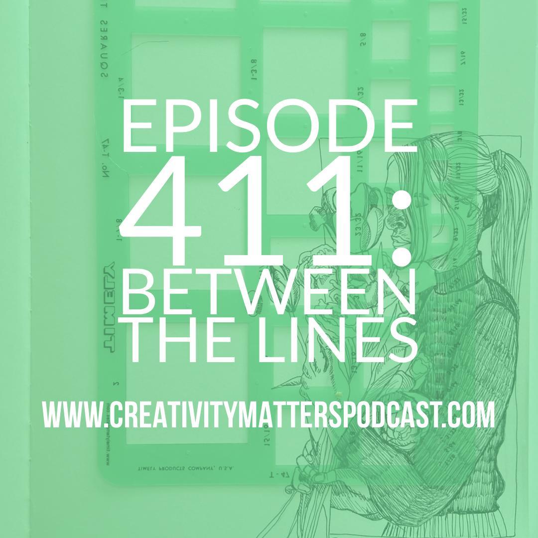 Episode 411: Between the Lines