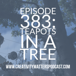 Episode 383: Teapots in a Tree