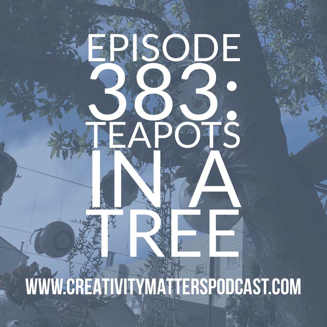 Episode 383: Teapots in a Tree