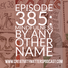 Mindfulness By Any Other Name
