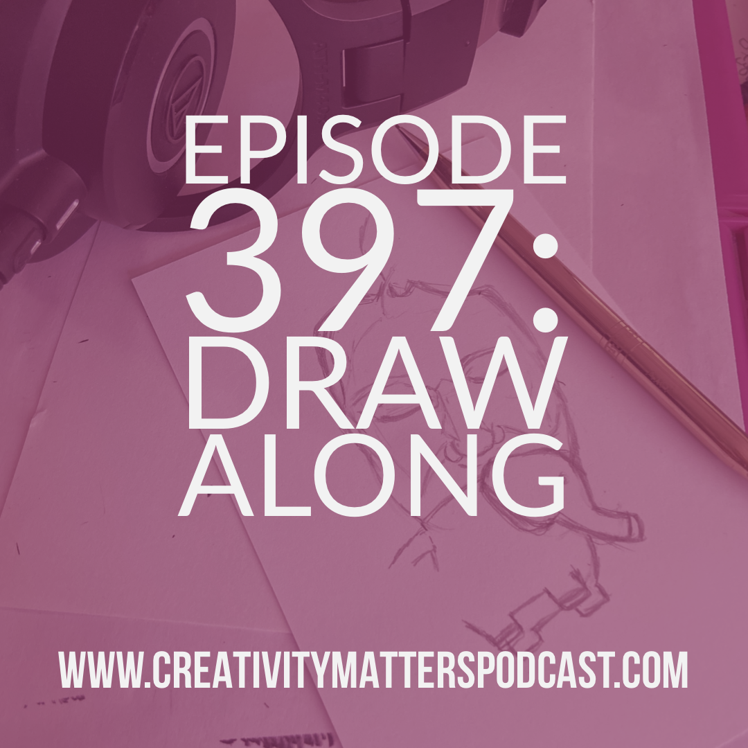 Episode 397: Draw Along
