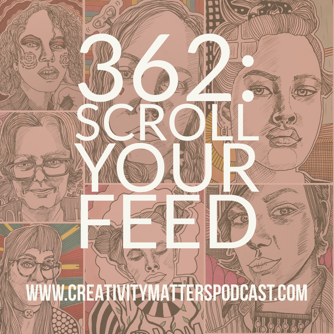 Episode 362: Scroll Your Feed