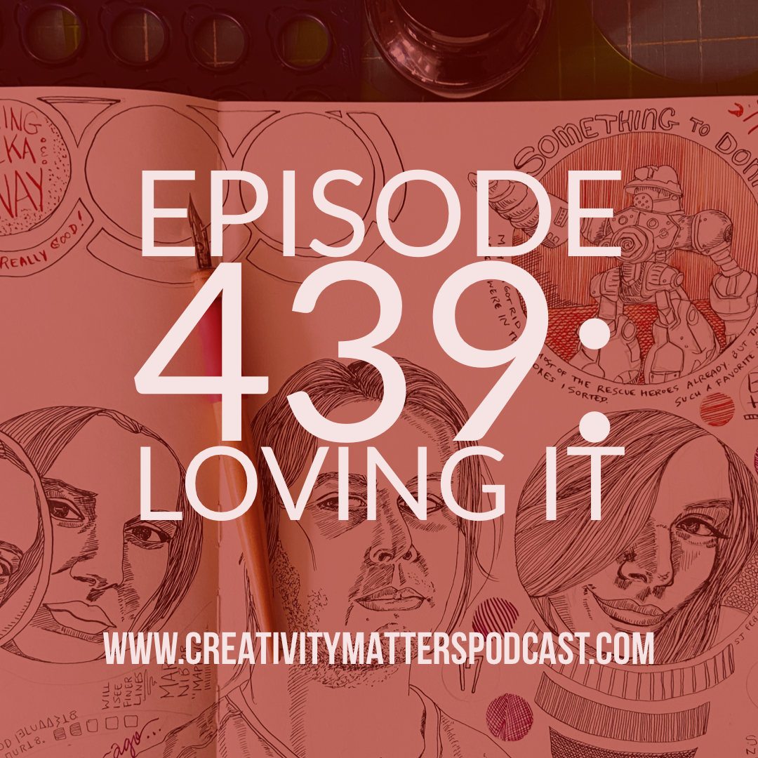 Episode 439: Loving It