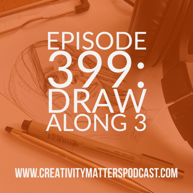 Episode 399: Draw Along 3