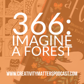 Episode 366: Imagine a Forest