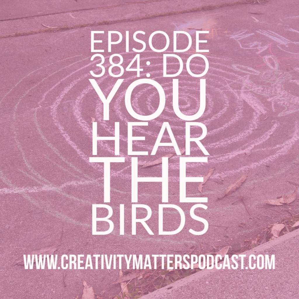 Episode 384: Do You Hear the Birds