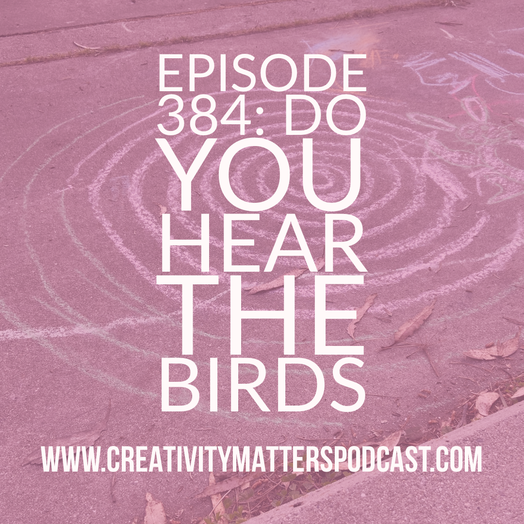 Episode 384: Do You Hear the Birds