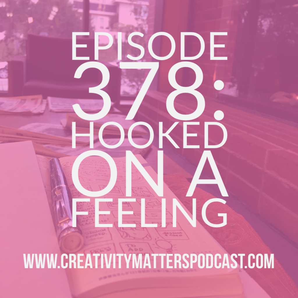Episode 378: Hooked on a Feeling
