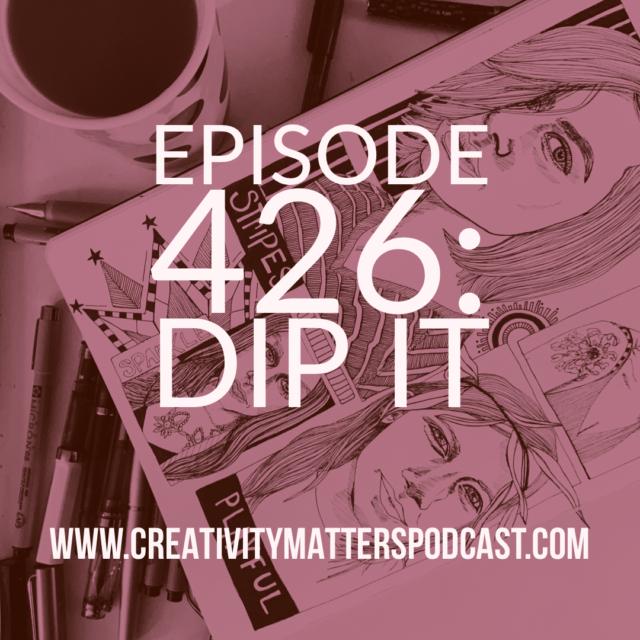 Episode 426: Dip It