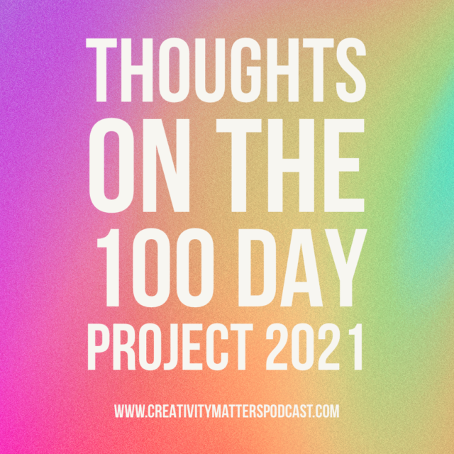 Thoughts on the 100 Day Project