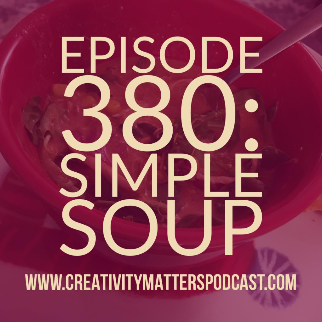Episode 380: Simple Soup