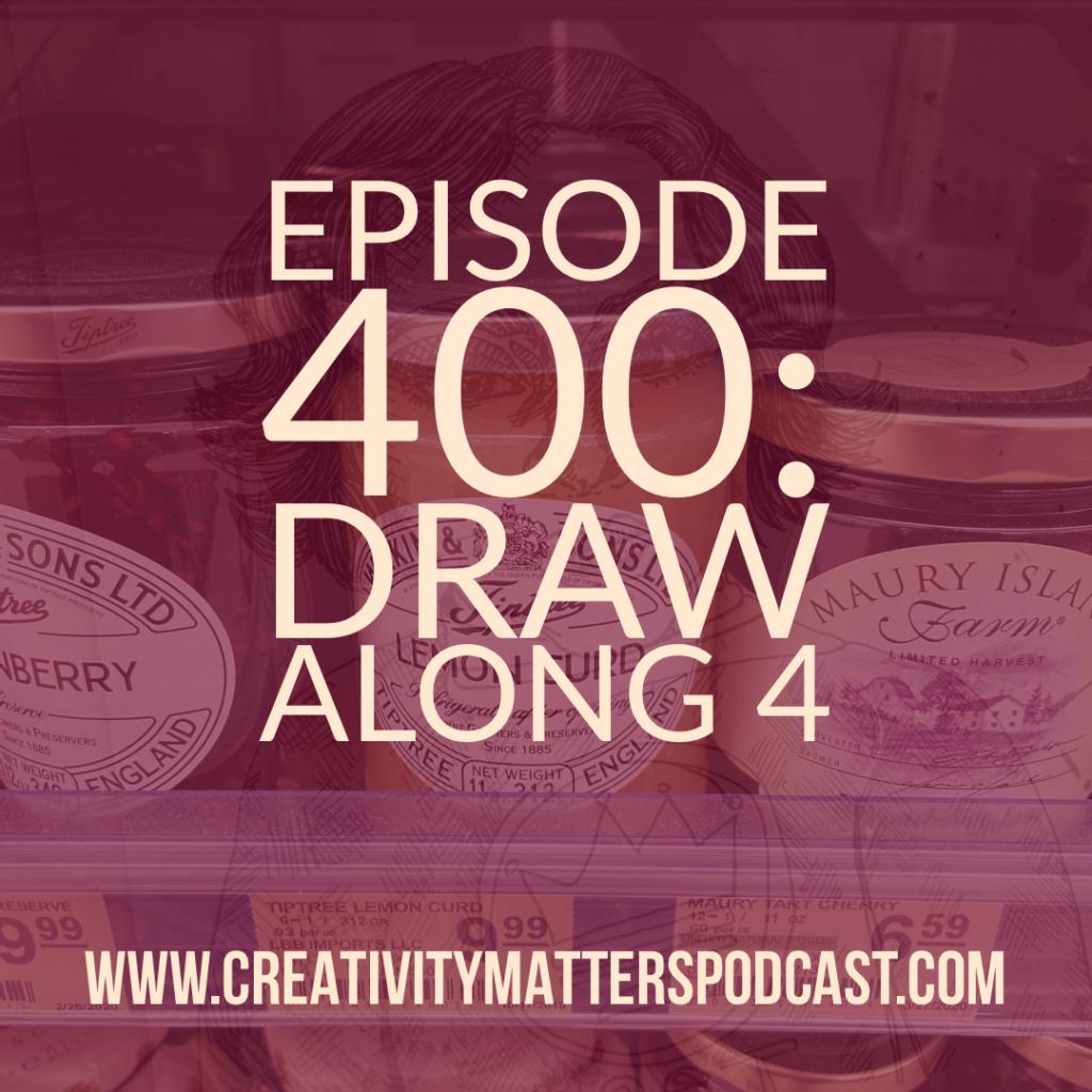 Episode 400 Draw Along 4
