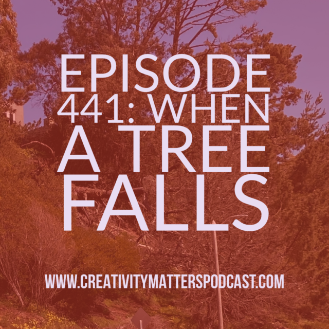 Episode 441 When a Tree Falls