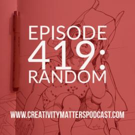 Episode 419: Random