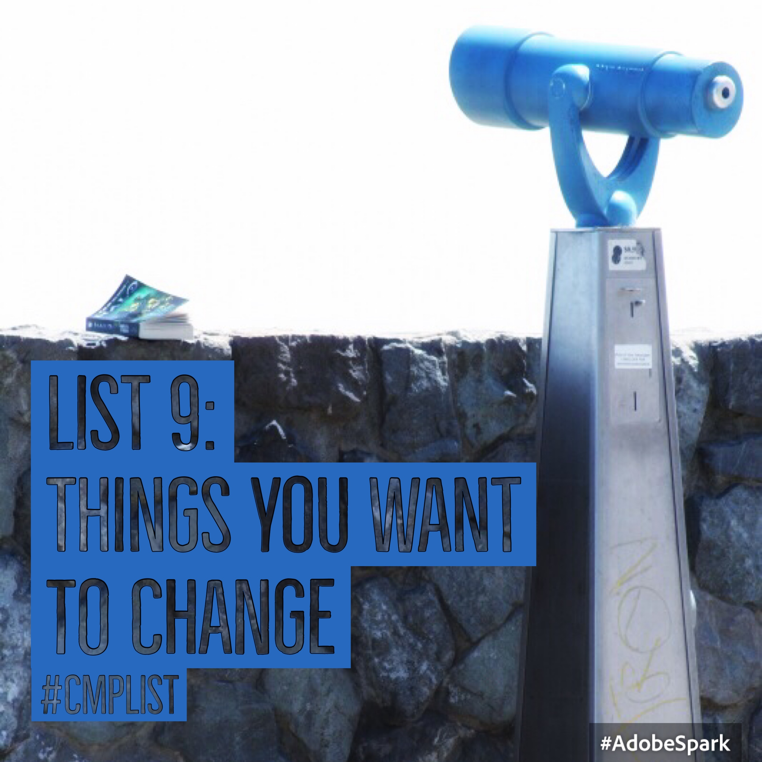 CMP List Challenge 9 - Things you want to change