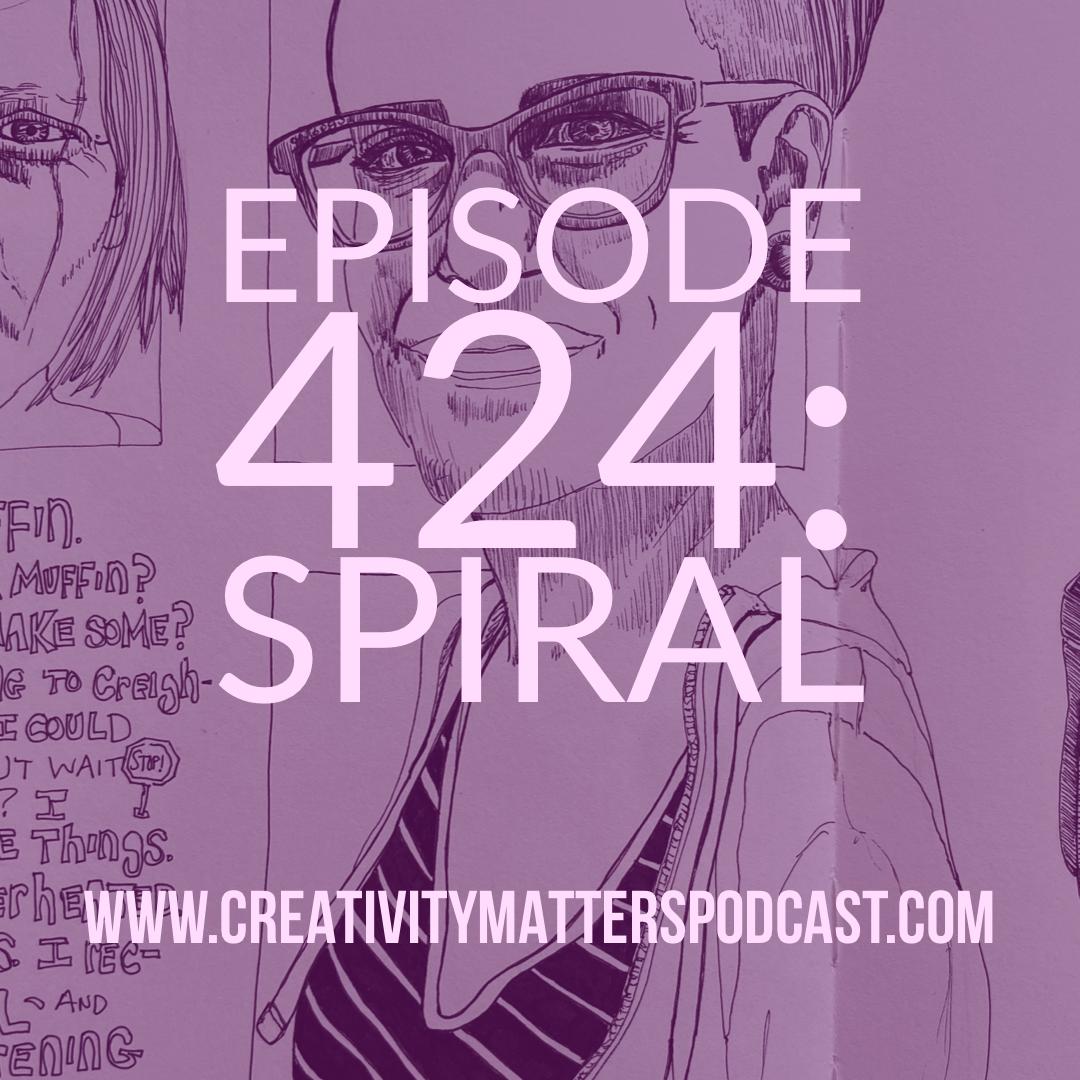 Episode 424 Spiral