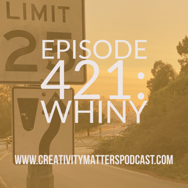 Episode 421 Whiny