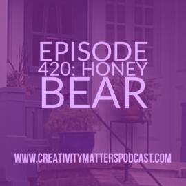 Episode 420: Honey Bear