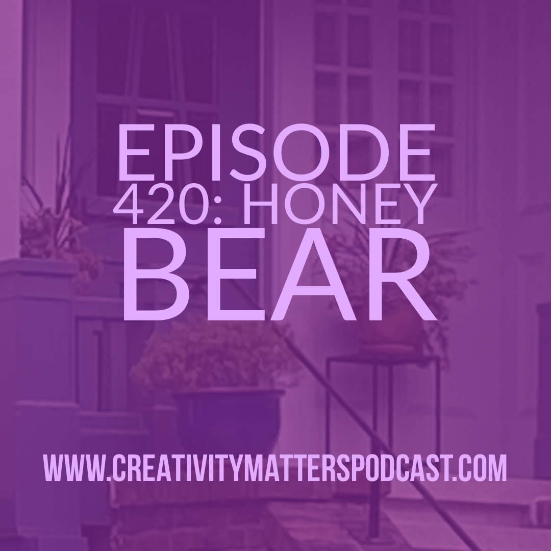 Episode 420: Honey Bear