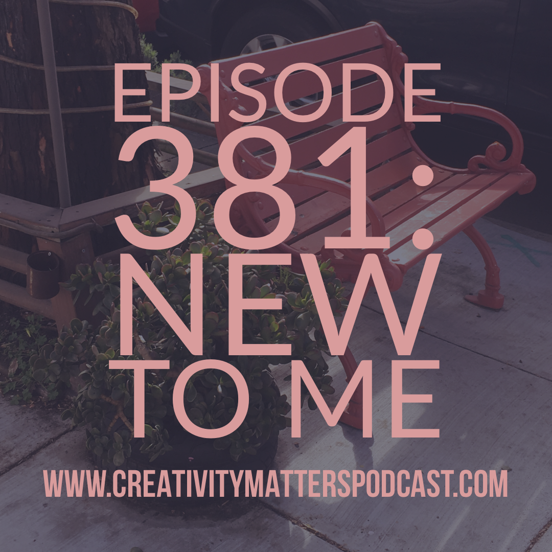 Episode 381: New to Me