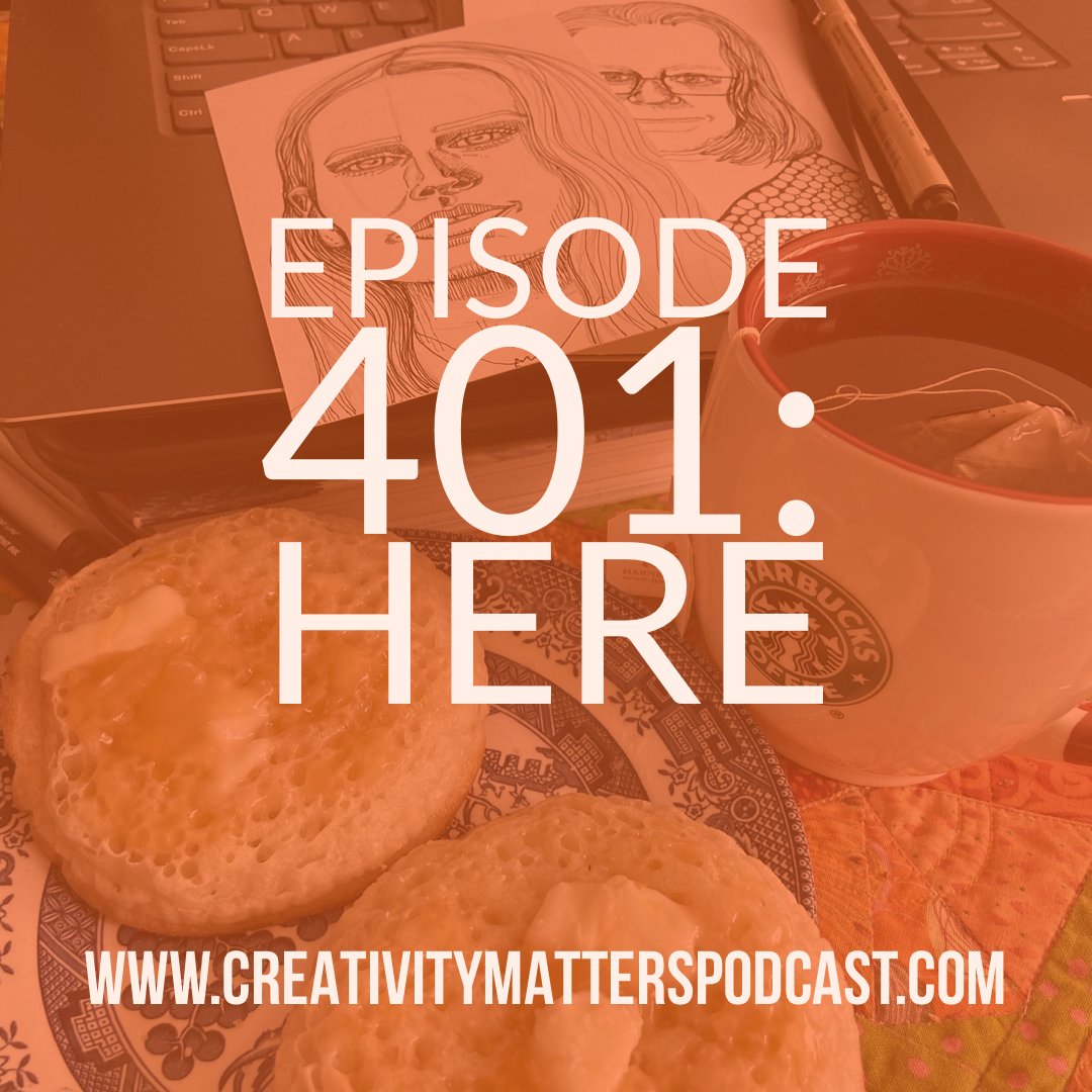 Episode 401: Here