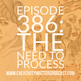 Episode 386: The Need to Process