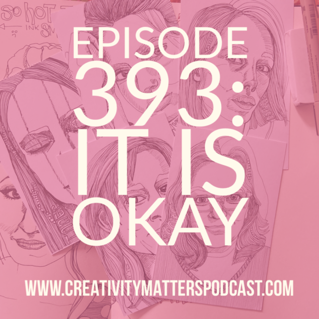 Episode 393: It Is Okay