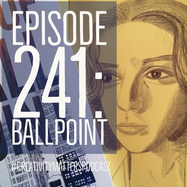 Episode 241: Ballpoint