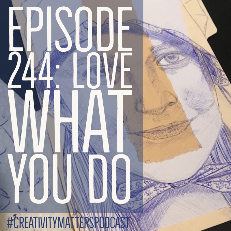 Episode 244: Love What You Do