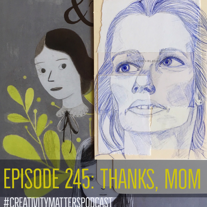 Episode 245: Thanks, Mom