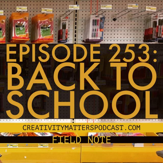 Episode 253: Back to School