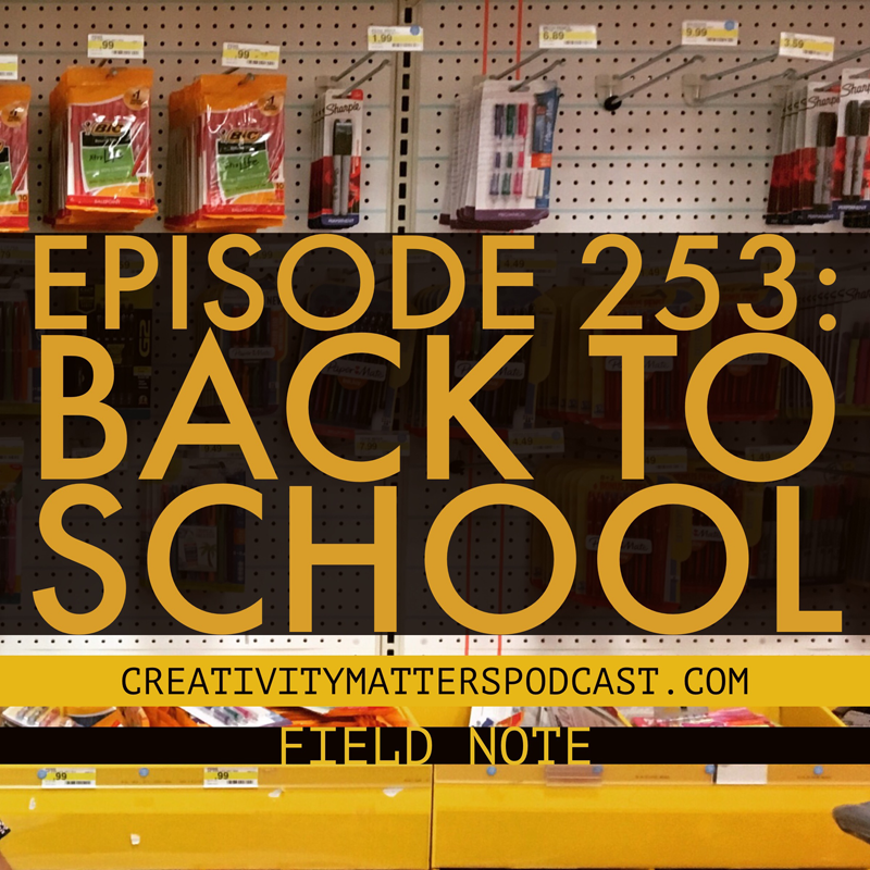 Episode 253: Back to School