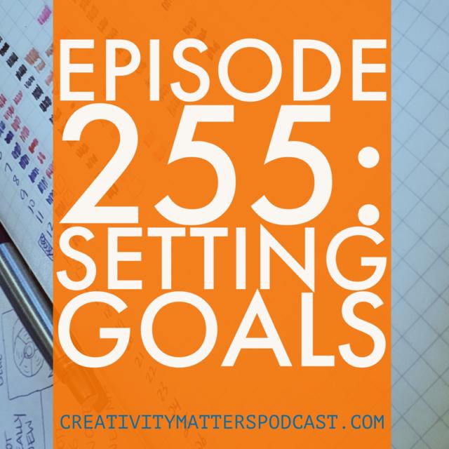 Episode 255: Setting Goals