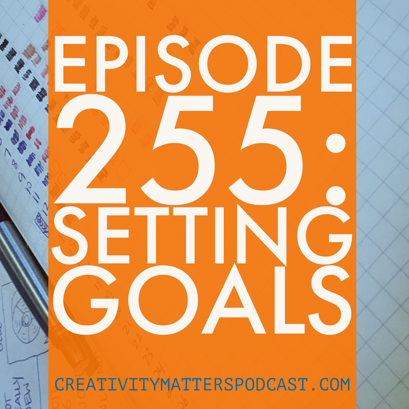 Episode 255: Setting Goals