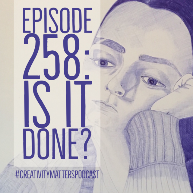 Episode 258: Is It Done?