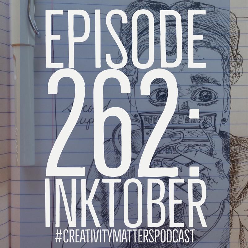 Episode 262: Inktober