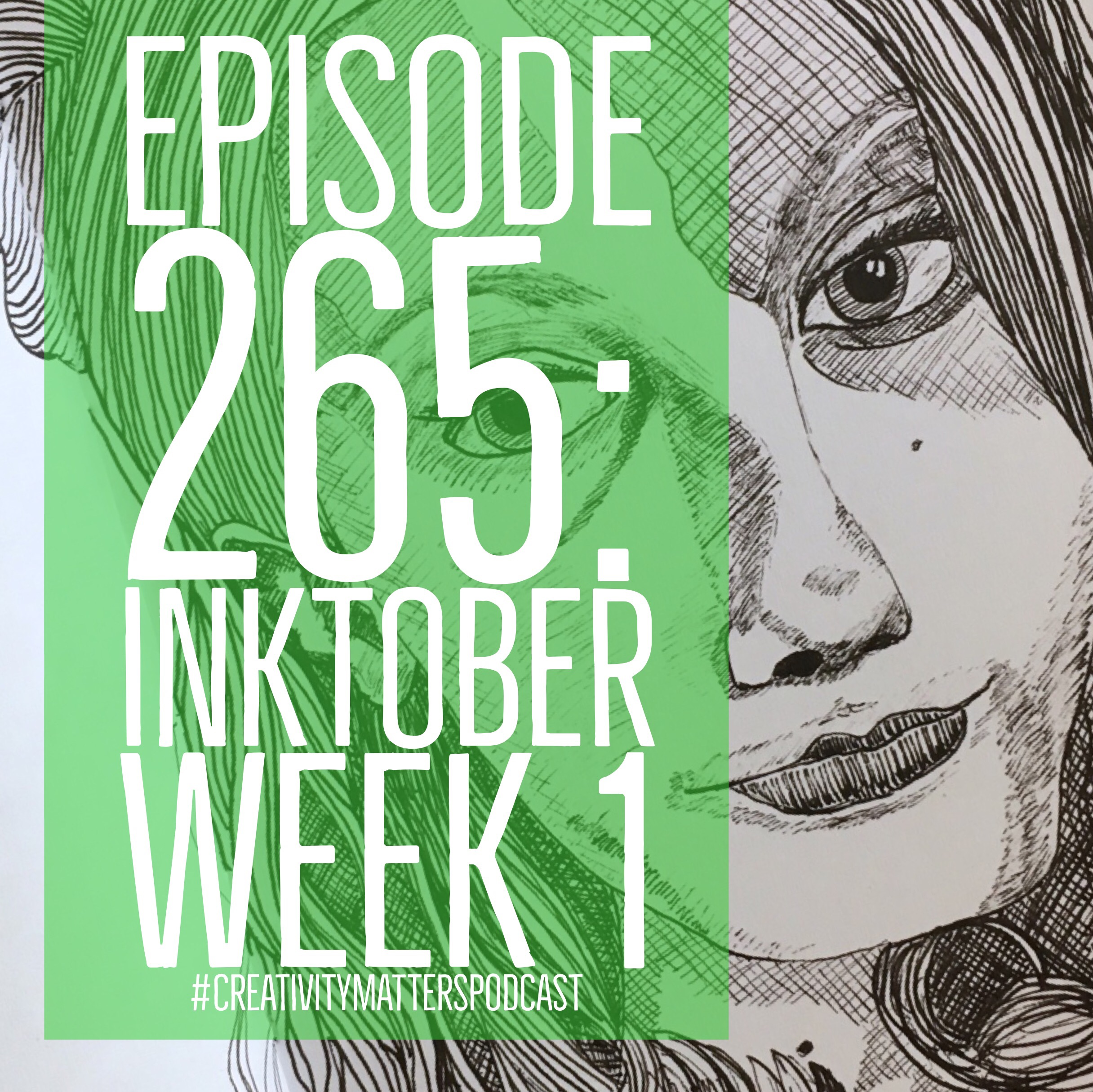 Episode 265: Inktober Week 1