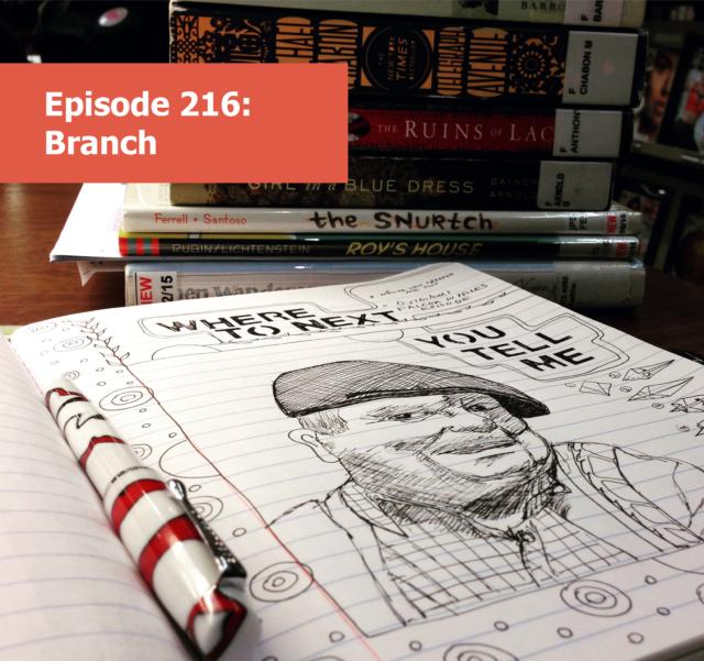 Episode 216: Branch