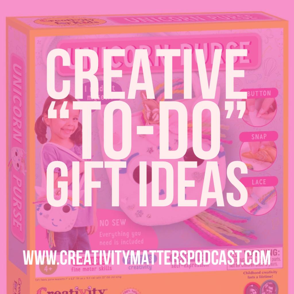 Creative Gift Ideas - To-Do