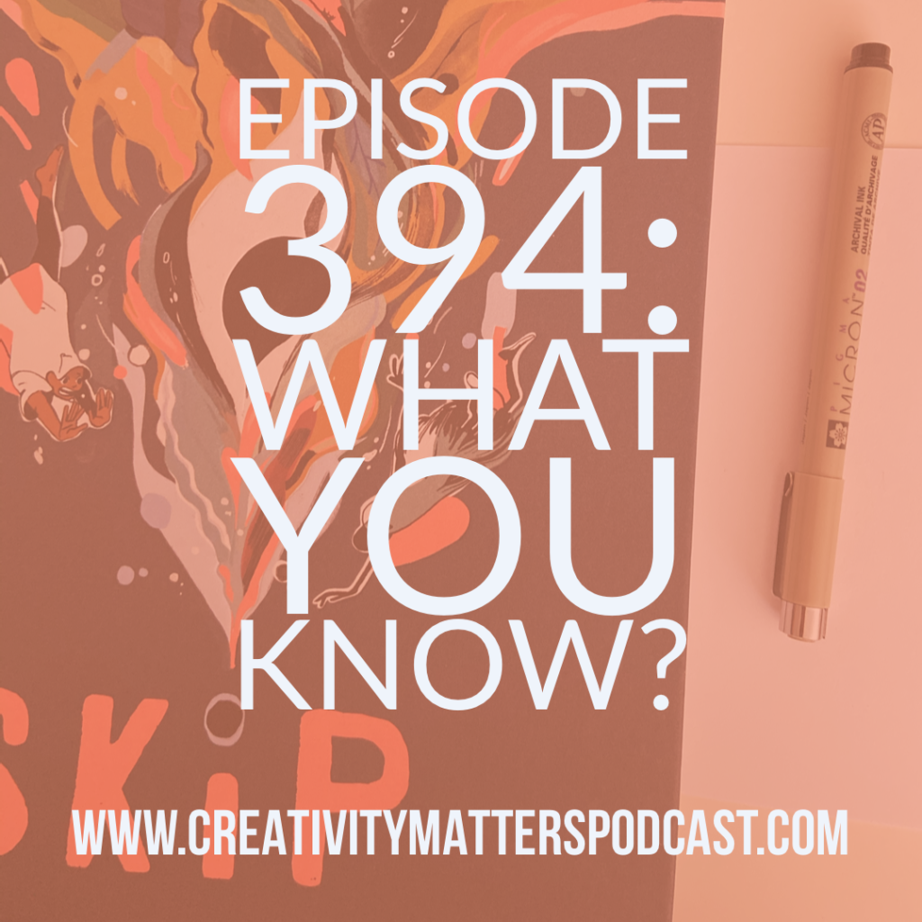 394: What You Know