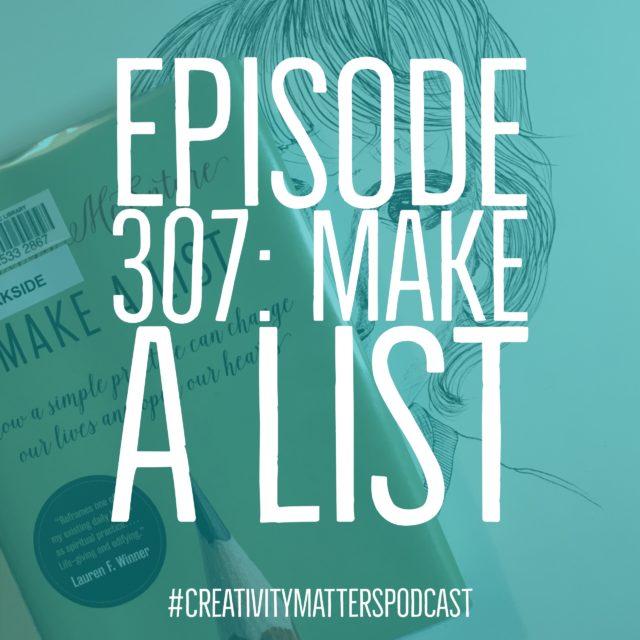 Episode 307: Make a List