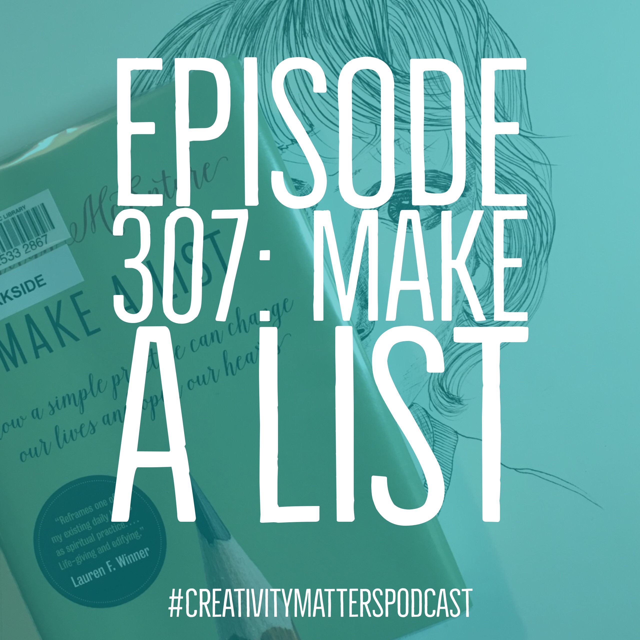 Episode 307: Make a List