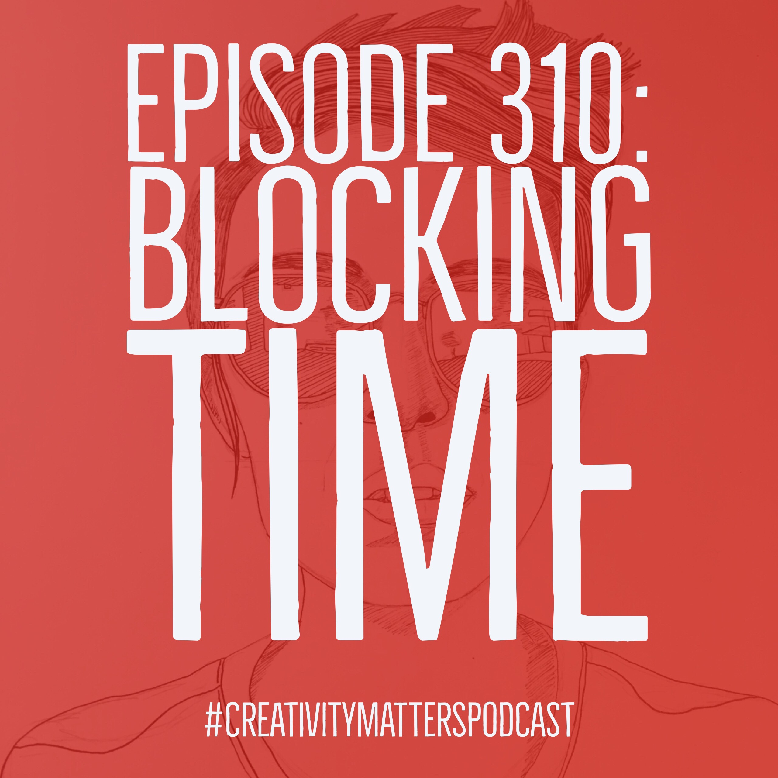 Episode 310: Blocking Time