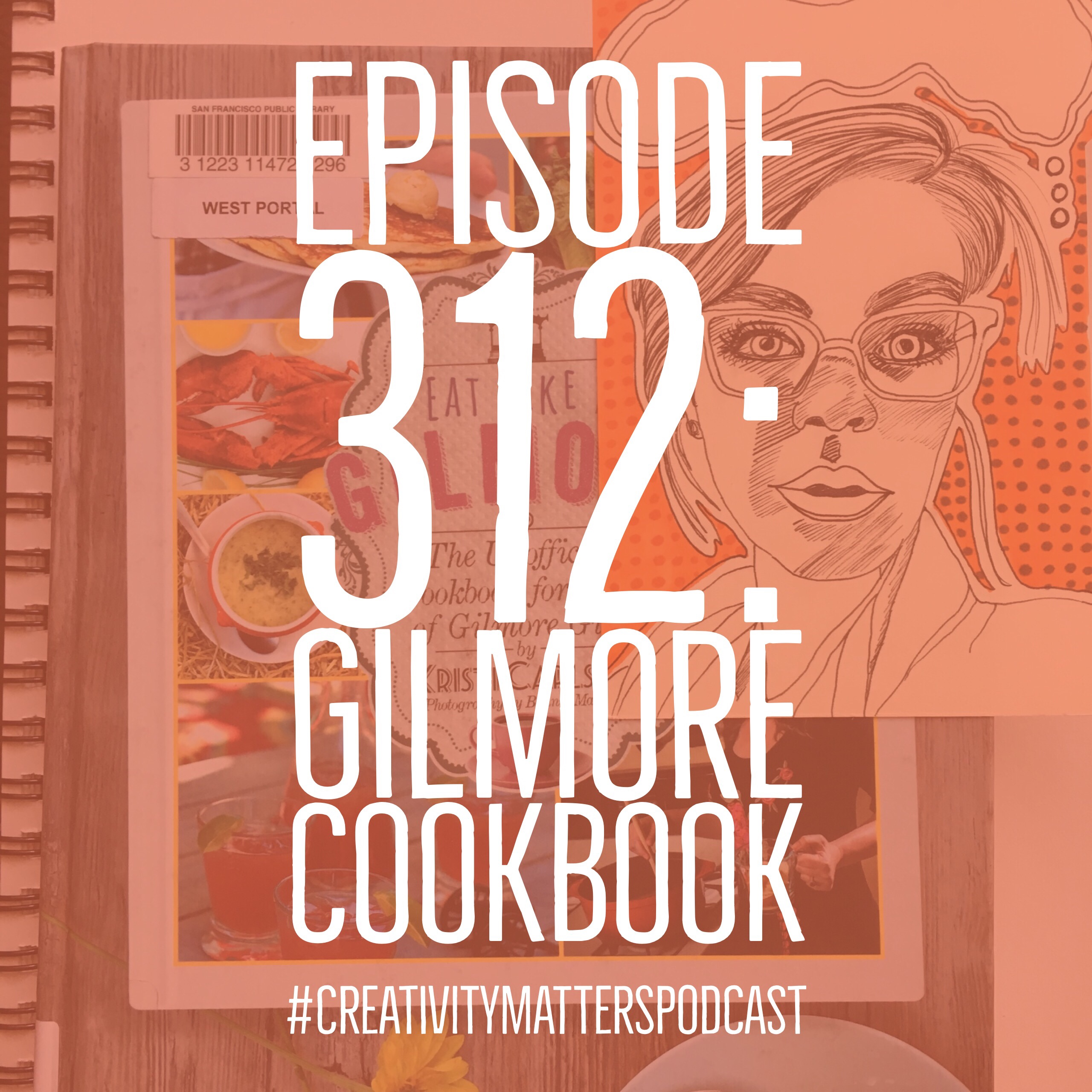 Episode 312: Gilmore Cookbook