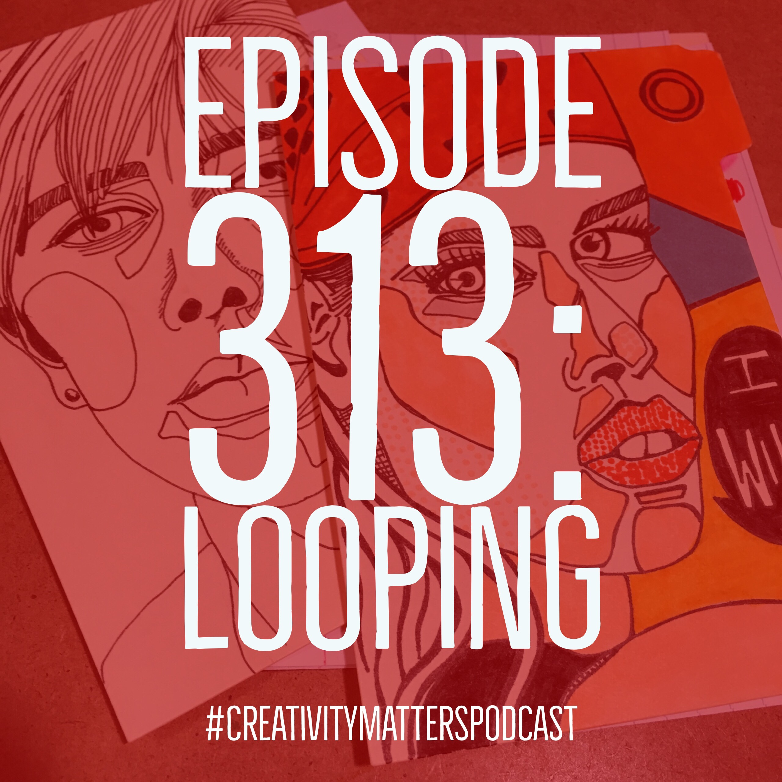 Episode 313: Looping