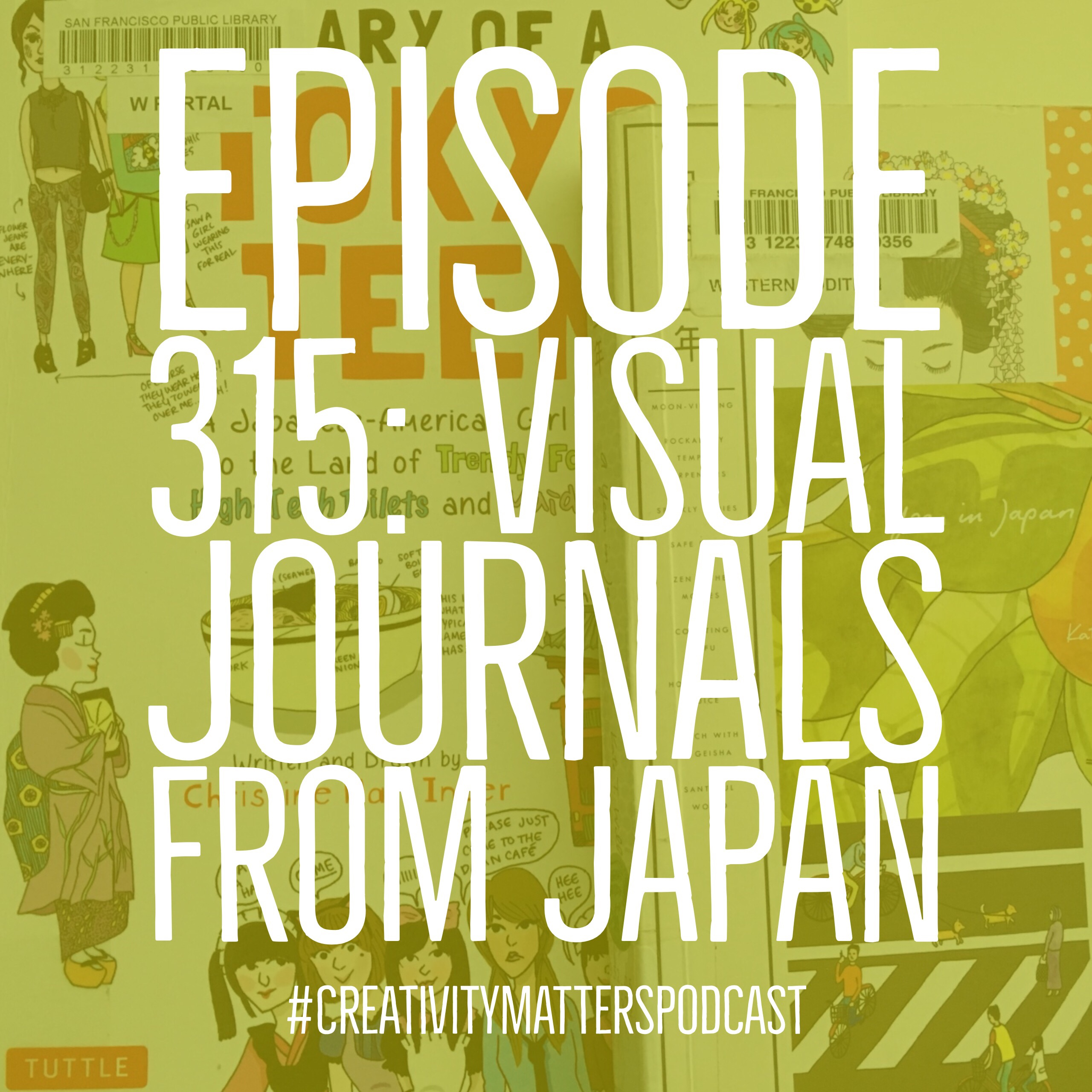 Episode 315: Visual Journals from Japan